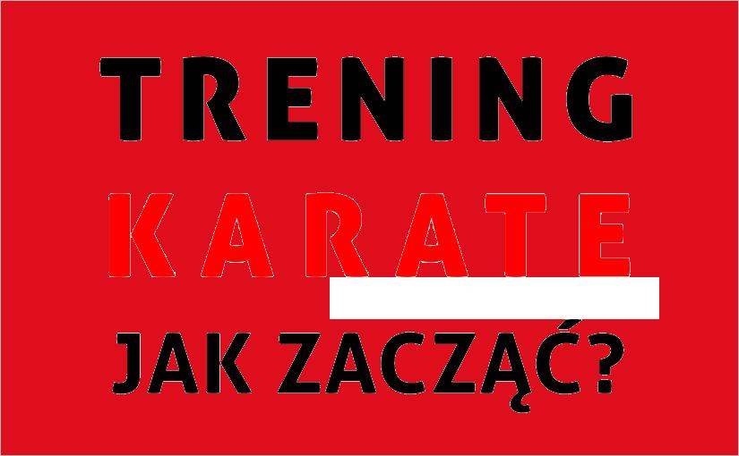 Trening karate jak zacząć