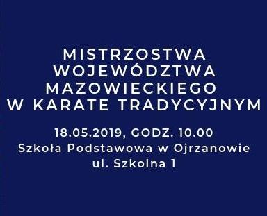 Mistrzostwa Województwa Mazowieckiego w Karate Tradycyjnym, 18.05.2019-Ojrzanów