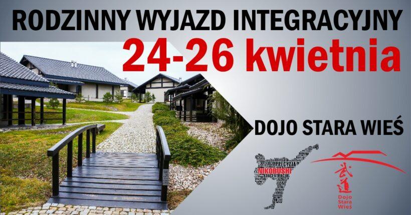 Rodzinny Wyjazd Integracyjny 24-26 kwietnia 2020-Dojo Stara Wieś